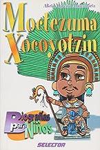 Moctezuma Xocoyotzin (Biografias para ninos)