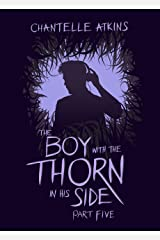 The Boy With The Thorn In His Side - Part Five Kindle Edition
