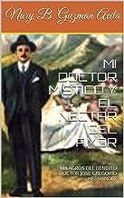 MI DOCTOR MISTICO Y EL NECTAR DEL AMOR: MILAGROS DEL BENDITO DOCTOR JOSE GREGORIO HERNANDEZ (Spanish Edition)