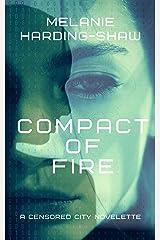 Compact of Fire: A Censored City Novelette Kindle Edition