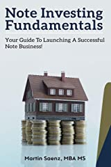 Note Investing Fundamentals: Your Guide to Launching a Successful Note Business! Kindle Edition