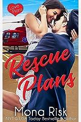 Rescue Plans (Love Plans Book 3) Kindle Edition