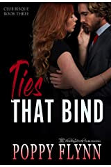 Ties That Bind (Club Risque Book 3) Kindle Edition