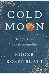 Cold Moon: On Life, Love, and Responsibility Kindle Edition