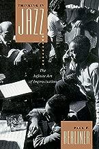 Thinking in Jazz : The Infinite Art of Improvisation (Chicago Studies in Ethnomusicology Series)