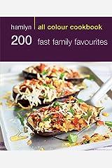 Hamlyn All Colour Cookery: 200 Fast Family Favourites: Hamlyn All Colour Cookbook Kindle Edition