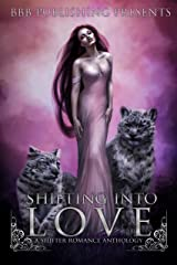 Shifting Into Love : A Shifter Romance Anthology Kindle Edition