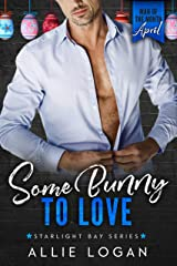 Some Bunny to Love: Man of the Month Club: April - Starlight Bay Series Kindle Edition