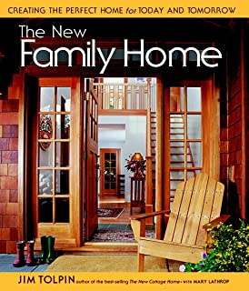 The New Family Home: Creating the Perfect Home for Today and Tomorrow