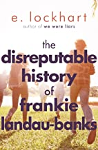 The Disreputable History of Frankie Landau-Banks: From the author of the unforgettable bestseller WE WERE LIARS (English E...