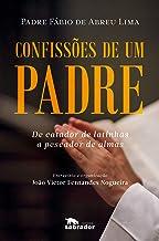 Confissões de um padre: De catador de latinhas a pescador de almas