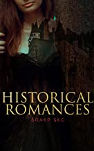Historical Romances – Boxed Set: 70 Novels in One Edition: Love Through the Ages – From Ancient Egypt to the Roaring 30s