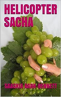 HELICOPTER SACHA (The Sacha Series Book 3) (English Edition)