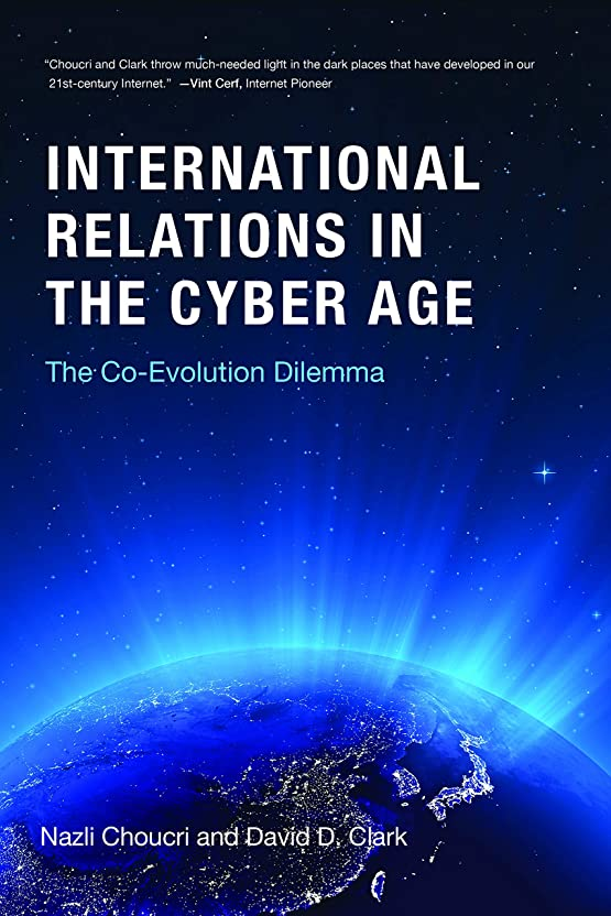 理容師コンドーム同情International Relations in the Cyber Age: The Co-Evolution Dilemma (The MIT Press) (English Edition)