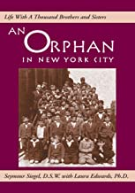 An Orphan in New York City: Lif E with a Thousand Brothers and Sisters