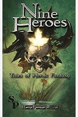 Nine Heroes: Tales of Heroic Fantasy Kindle Edition