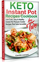 KETO INSTANT POT RECIPES COOKBOOK for TWO: Low-Carb, Easy and Healthy Instant Pot Pressure Cooker Recipes That Taste Incredible