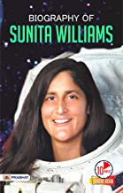 Biography of Sunita Williams: Inspirational Biographies for Children