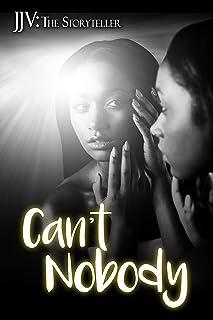 Can't Nobody (The Porchia Tetralogy Book 1)