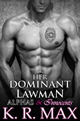Her Dominant Lawman: First Time Older Man Younger Woman Erotic Romance (Alphas & Innocents) Kindle Edition