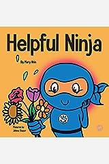 Helpful Ninja: A Children's Book About Being a Helper (Ninja Life Hacks 5) Kindle Edition