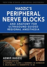 Hadzic's Peripheral Nerve Blocks and Anatomy for Ultrasound-Guided Regional Anesthesia (New York School of Regional Anesthesia)