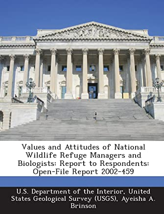 Values and Attitudes of National Wildlife Refuge Managers and Biologists: Report to Respondents: Open-File Report 2002-459