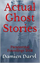 Actual Ghost Stories: Paranormal Foundings 2014