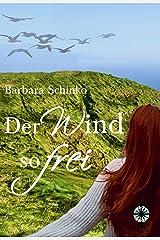 Der Wind so frei: Die Gänsemagd 2; Märchenspinnerei Kindle Ausgabe