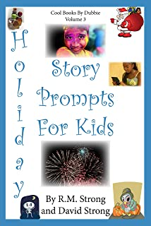 Holiday Story Prompts for Kids (Cool Books by Dubbie Book 3)