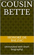 Cousin Bette: (Annotated with short biography)