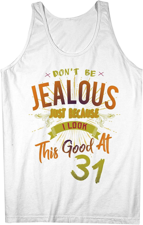 Don't Be Jealous I Look This Good At 31 お誕生日 Anniversary 男性用 Tank Top Sleeveless Shirt