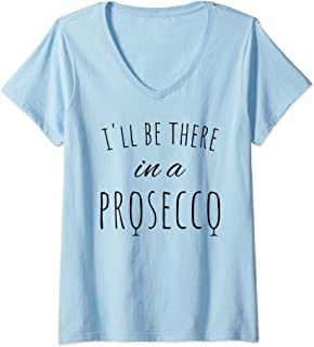 Womens I'll Be There In A Prosecco Funny Wine Lover Brunch Gift V-Neck T-Shirt