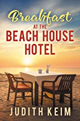 Breakfast at The Beach House Hotel (The Beach House Hotel Series Book 1) Kindle Edition
