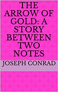 The Arrow of Gold: A Story Between Two Notes (English