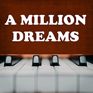 A Million Dreams (from 'The Greatest Showman') - Piano Rendition