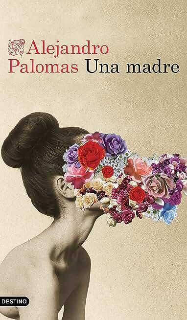 Una madre (Spanish Edition)