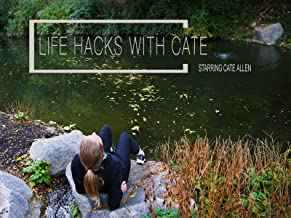 Life Hacks with Cate