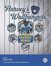 Harvey's Wallbangers: The 1982 Milwaukee Brewers (SABR Baseball Library)