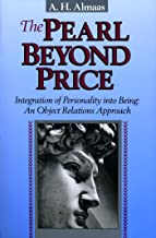 The Pearl Beyond Price: Integration of Personality into Being, an Object Relations Approach