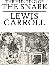 The Hunting of the Snark: Lewis Carroll (Poetry, Classics, World Literature) [Annotated]