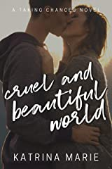 Cruel and Beautiful World (Taking Chances Book 2) Kindle Edition