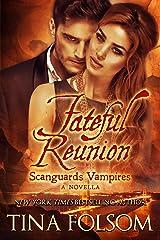Fateful Reunion (A Scanguards Novella #11.5) (Scanguards Vampires) Kindle Edition