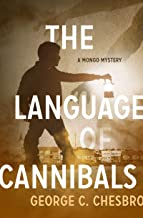 The Language of Cannibals (The Mongo Mysteries)