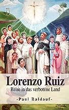 Lorenzo Ruiz: Reise in das verbotene Land (German Edition)
