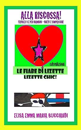 Alla riscossa!: Le Fiabe di Lizette (Le Fiabe di Lizette, Lizette Chic Vol. 2)