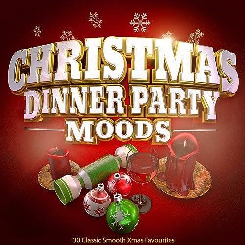 Christmas Dinner Party.Christmas Dinner Party Moods 30 Classic Smooth Xmas