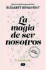 La magia de ser nosotros (Bilogía Sofía 2) (Spanish Edition) Kindle Edition