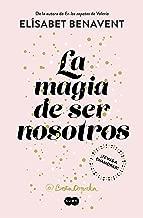 La magia de ser nosotros (Bilogía Sofía 2) (Spanish Edition)