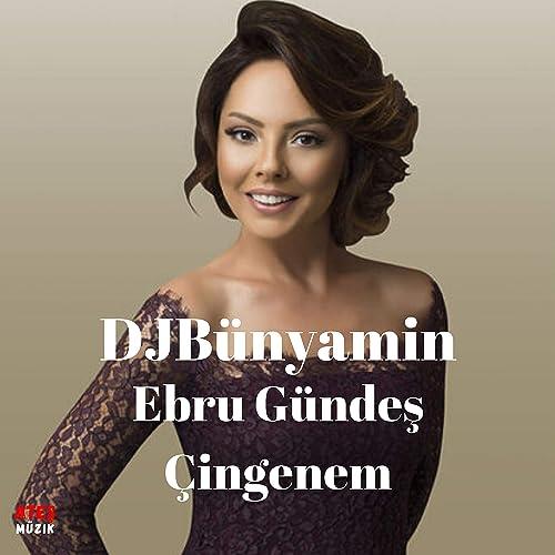 Cingenem Remix Feat Ebru Gundes By Djbunyamin On Amazon Music Amazon Com